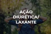 Ação diurética / Laxante